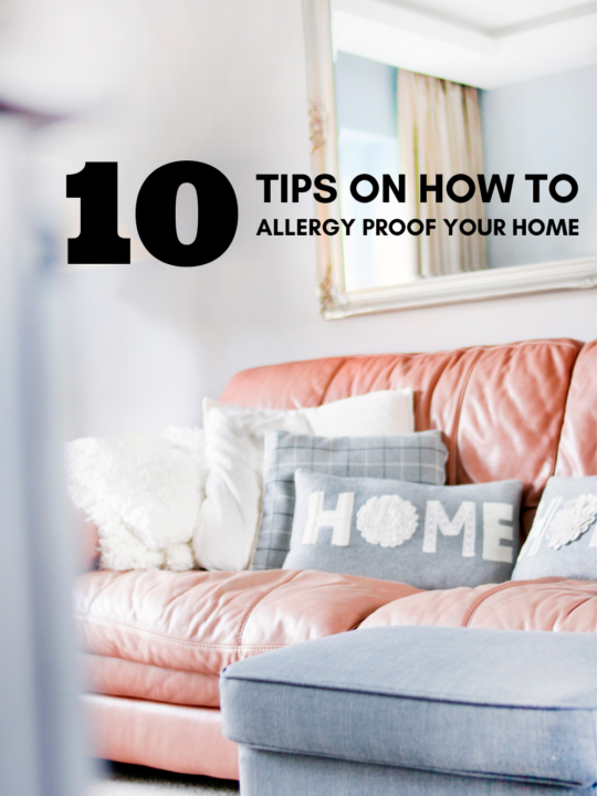 10 Tips on How to Allergy Proof Your Home